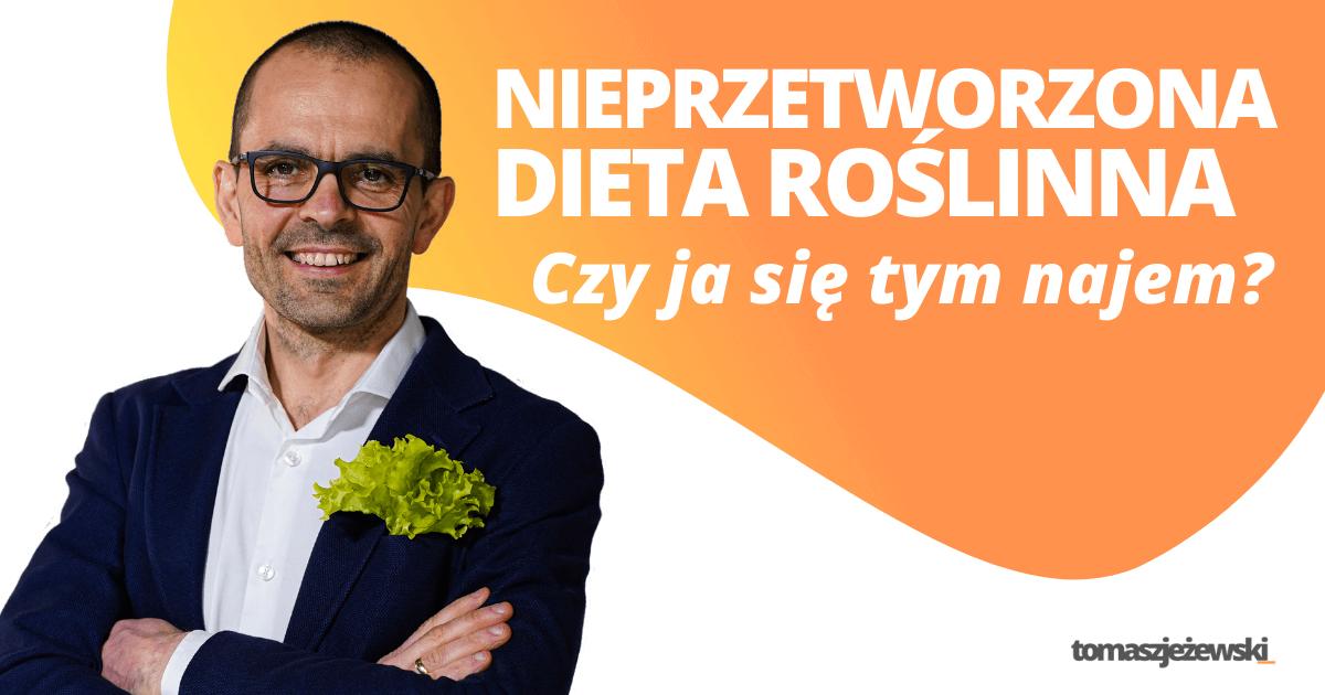 Nieprzetworzona kuchnia roślinn Tomasz Jeżewski lekarz kardiolog